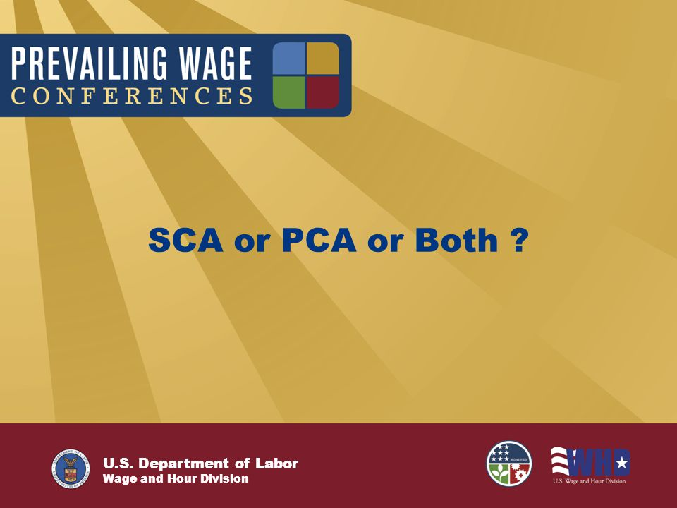 U.S. Department of Labor Wage and Hour Division SCA or PCA or Both