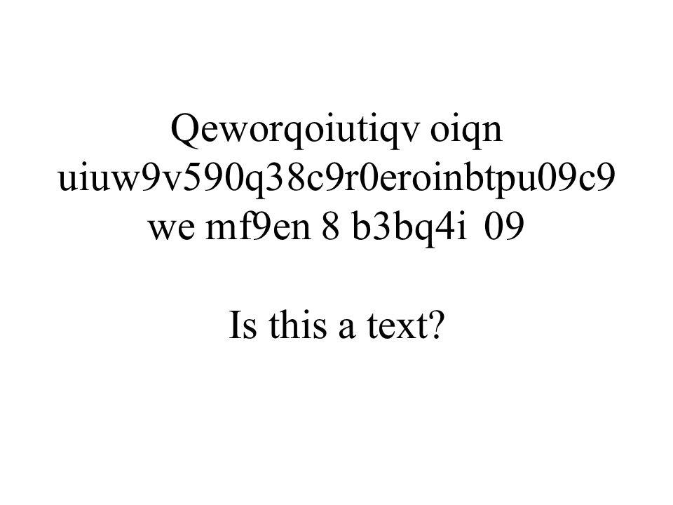 Qeworqoiutiqv oiqn uiuw9v590q38c9r0eroinbtpu09c9 we mf9en 8 b3bq4i09 Is this a text?