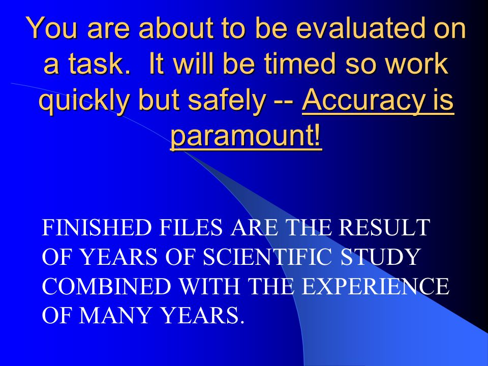 You are about to be evaluated on a task.