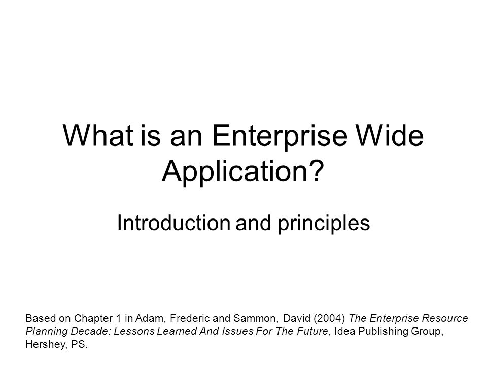 What is an Enterprise Wide Application.