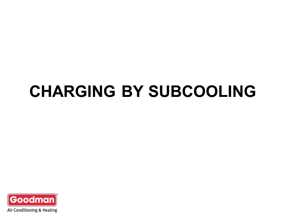 CHARGING BY SUBCOOLING