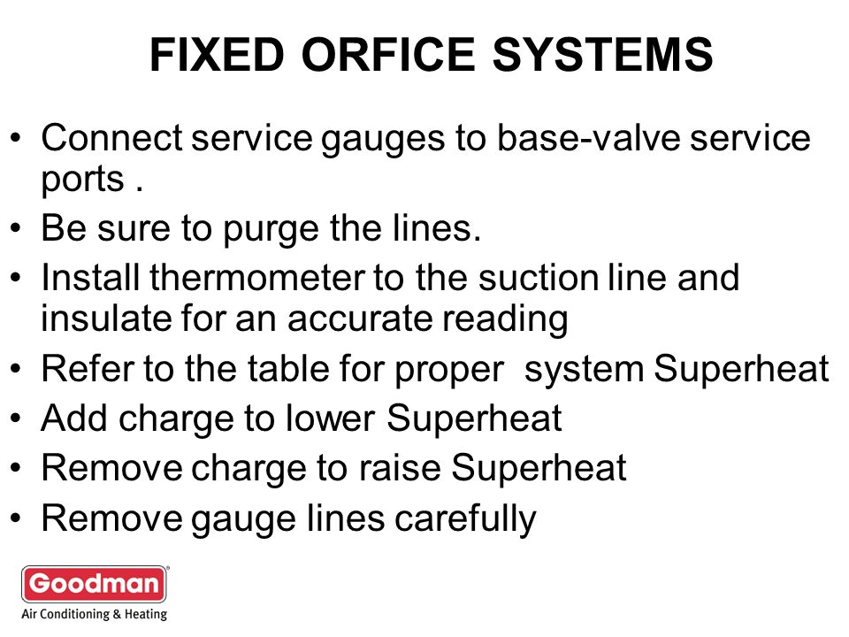 FIXED ORFICE SYSTEMS Connect service gauges to base-valve service ports.