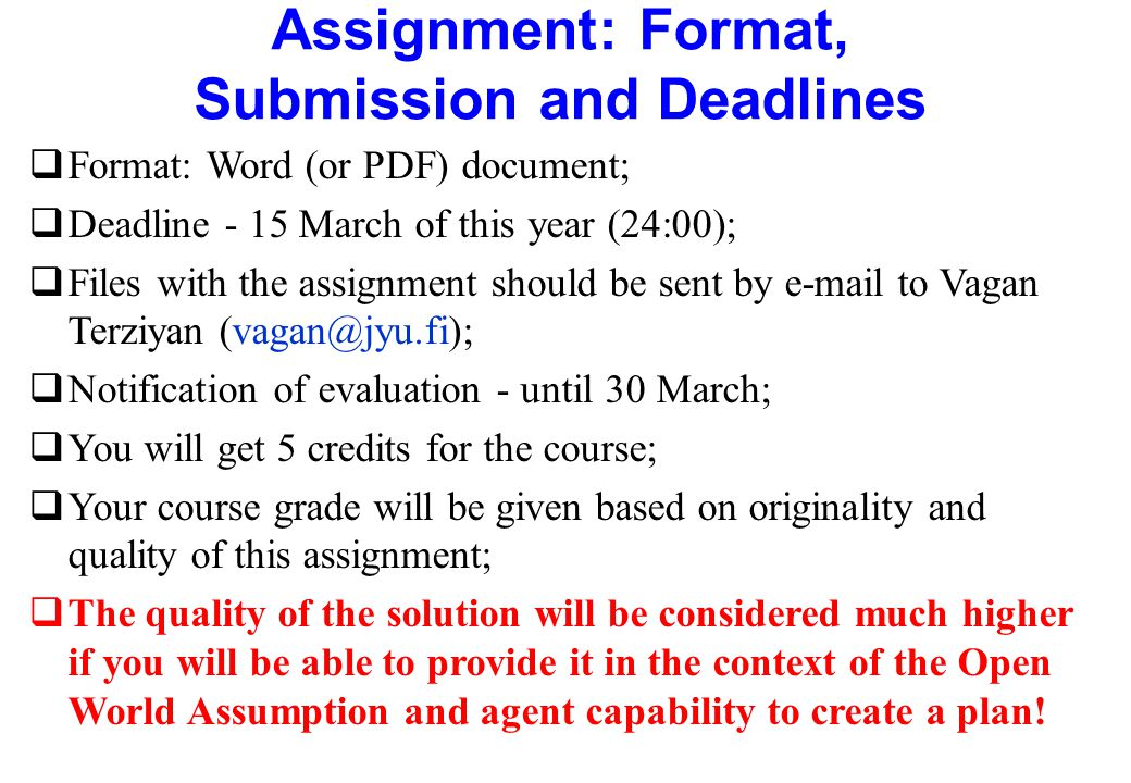 Assignment: Format, Submission and Deadlines qFormat: Word (or PDF) document; qDeadline - 15 March of this year (24:00); qFiles with the assignment sh