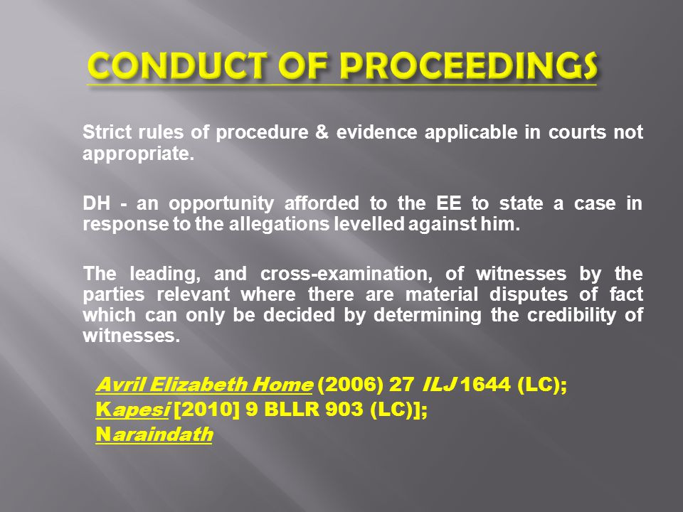 Strict rules of procedure & evidence applicable in courts not appropriate.