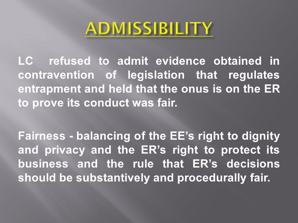 The EEs must have been notified in advance that indirect communications made via the ERs system may be intercepted.