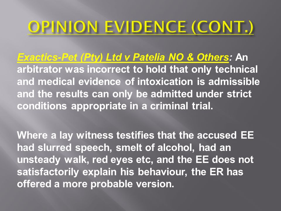 An ordinary witness may express an opinion based on general human experience and knowledge.