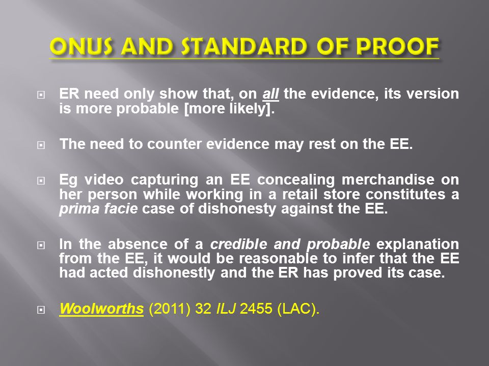  ER need only show that, on all the evidence, its version is more probable [more likely].