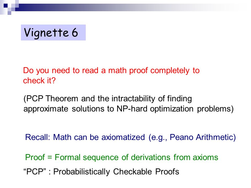 Vignette 6 Do you need to read a math proof completely to check it.