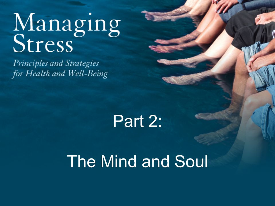 Part 2: The Mind and Soul