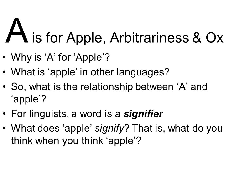 A is for Apple, Arbitrariness & Ox Why is 'A' for 'Apple'.