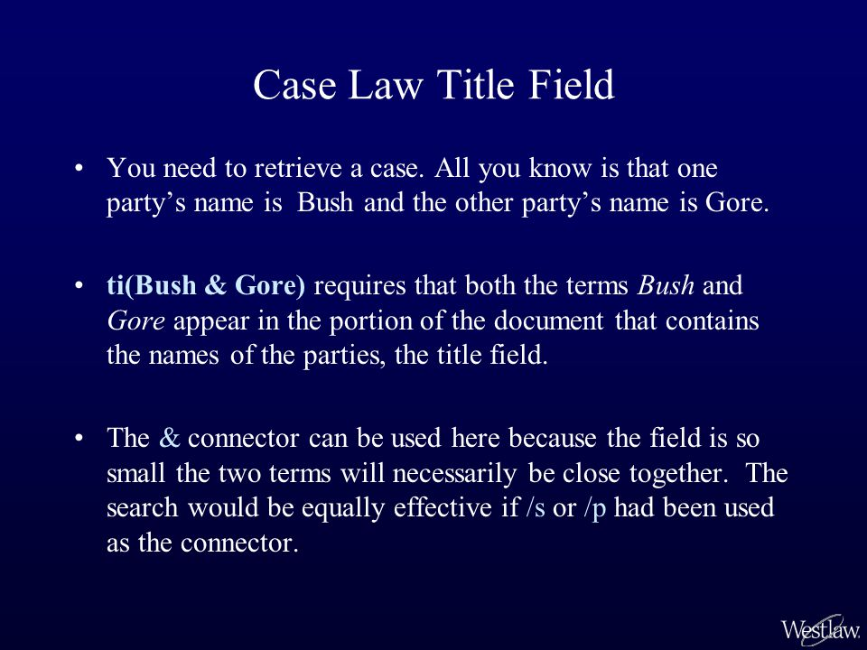 Case Law Title Field You need to retrieve a case.