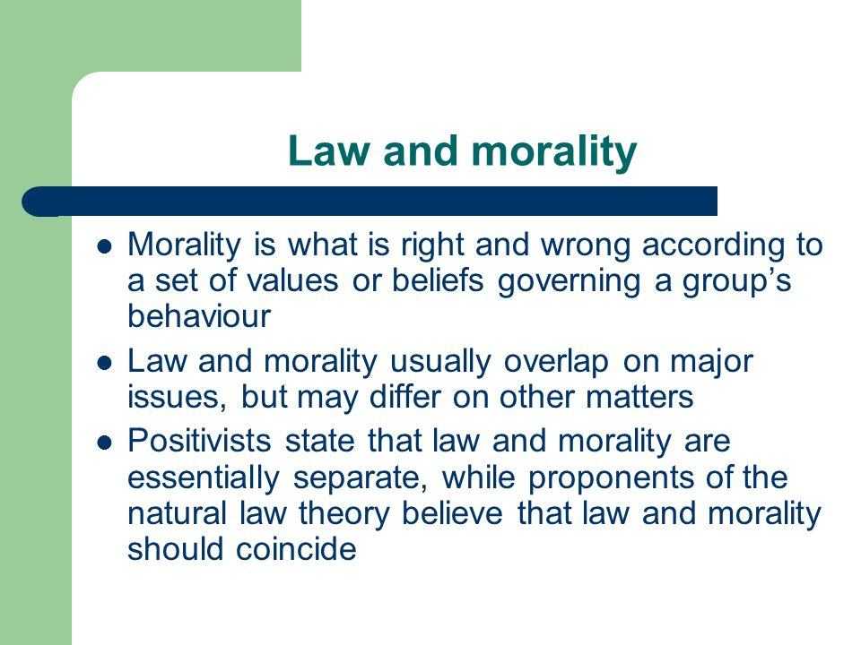 Law and morality Morality is what is right and wrong according to a set of values or beliefs governing a group's behaviour Law and morality usually ov