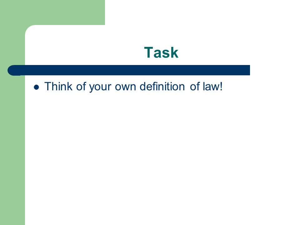 Possible definitions Law is a set of rules that plays an important part in the creation and maintenance of social order.
