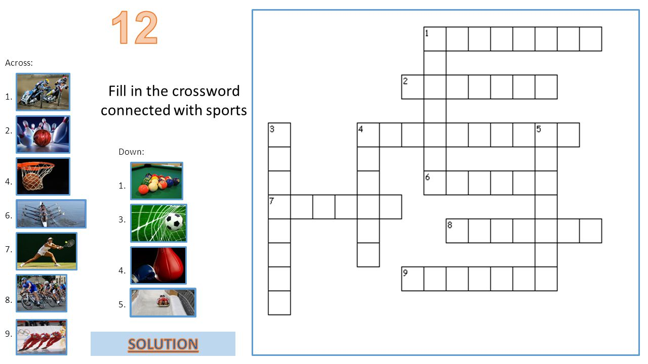 Across: 1. 2. 4. 6. 7. 8. 9. Down: 1. 3. 4. 5. Fill in the crossword connected with sports