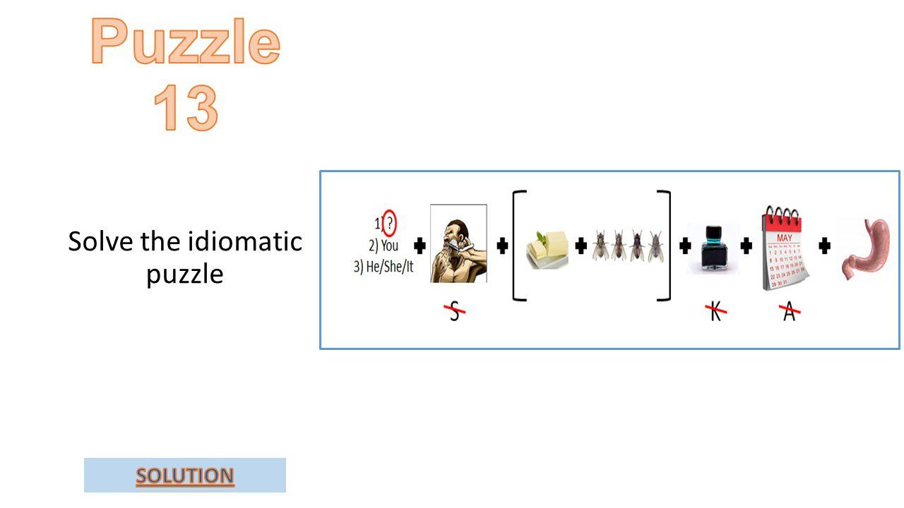 Solve the idiomatic puzzle