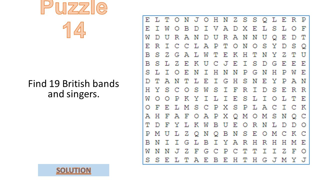 Find 19 British bands and singers.