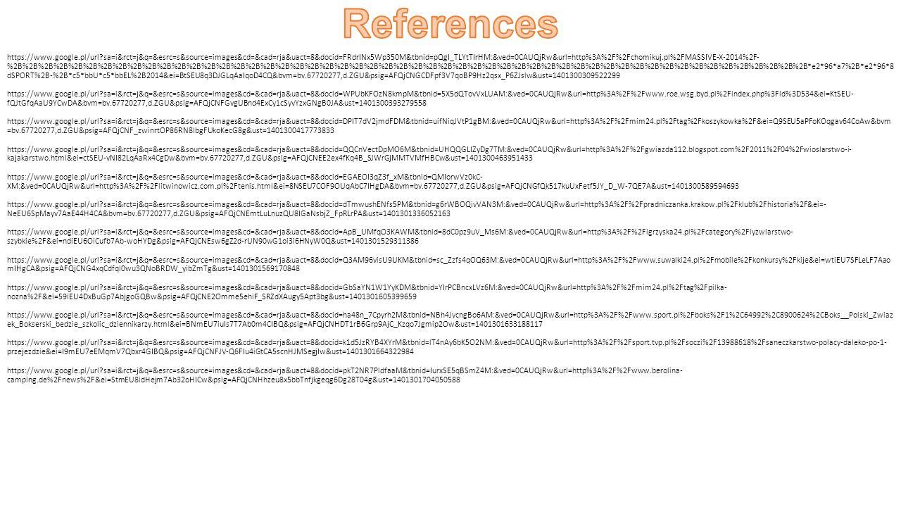 https://www.google.pl/url sa=i&rct=j&q=&esrc=s&source=images&cd=&cad=rja&uact=8&docid=FRdrINx5Wp350M&tbnid=pQgI_TLYtTIrHM:&ved=0CAUQjRw&url=http%3A%2F%2Fchomikuj.pl%2FMASSIVE-X-2014%2F- %2B%2B%2B%2B%2B%2B%2B%2B%2B%2B%2B%2B%2B%2B%2B%2B%2B%2B%2B%2B%2B%2B%2B%2B%2B%2B%2B%2B%2B%2B%2B%2B%2B%2B%2B%2B%2B%2B%2B%2B%2B%2B%2B%2B%2B%2B%2B%2B%2B%2B%2B%2B%2B%2B*e2*96*a7%2B*e2*96*8 dSPORT%2B-%2B*c5*bbU*c5*bbEL%2B2014&ei=BtSEU8q3DJGLqAaIqoD4CQ&bvm=bv.67720277,d.ZGU&psig=AFQjCNGCDFpf3V7qoBP9Hz2qsx_P6ZJslw&ust=1401300309522299 https://www.google.pl/url sa=i&rct=j&q=&esrc=s&source=images&cd=&cad=rja&uact=8&docid=WPUbKFOzN8kmpM&tbnid=5X5dQTovVxLUAM:&ved=0CAUQjRw&url=http%3A%2F%2Fwww.roe.wsg.byd.pl%2Findex.php%3Fid%3D534&ei=KtSEU- fQJtGfqAaU9YCwDA&bvm=bv.67720277,d.ZGU&psig=AFQjCNFGvgUBnd4ExCy1cSyvYzxGNgB0JA&ust=1401300393279558 https://www.google.pl/url sa=i&rct=j&q=&esrc=s&source=images&cd=&cad=rja&uact=8&docid=DPIT7dV2jmdFDM&tbnid=uifNiqJVtP1gBM:&ved=0CAUQjRw&url=http%3A%2F%2Fmim24.pl%2Ftag%2Fkoszykowka%2F&ei=Q9SEU5aPFoKOqgav64CoAw&bvm =bv.67720277,d.ZGU&psig=AFQjCNF_zwinrtOP86RN8lbgFUkoKecG8g&ust=1401300417773833 https://www.google.pl/url sa=i&rct=j&q=&esrc=s&source=images&cd=&cad=rja&uact=8&docid=QQCnVectDpMO6M&tbnid=UHQQGLIZyDg7TM:&ved=0CAUQjRw&url=http%3A%2F%2Fgwiazda112.blogspot.com%2F2011%2F04%2Fwioslarstwo-i- kajakarstwo.html&ei=ctSEU-vNI82LqAaRx4CgDw&bvm=bv.67720277,d.ZGU&psig=AFQjCNEE2ex4fKq4B_SJWrGjMMTVMfHBCw&ust=1401300463951433 https://www.google.pl/url sa=i&rct=j&q=&esrc=s&source=images&cd=&cad=rja&uact=8&docid=EGAEOI3qZ3f_xM&tbnid=QMIorwVz0kC- XM:&ved=0CAUQjRw&url=http%3A%2F%2Flitwinowicz.com.pl%2Ftenis.html&ei=8NSEU7COF9OUqAbC7IHgDA&bvm=bv.67720277,d.ZGU&psig=AFQjCNGfQk517kuUxFetf5JY_D_W-7QE7A&ust=1401300589594693 https://www.google.pl/url sa=i&rct=j&q=&esrc=s&source=images&cd=&cad=rja&uact=8&docid=dTmwushENfs5PM&tbnid=g6rWBOQivVAN3M:&ved=0CAUQjRw&url=http%3A%2F%2Fpradniczanka.krakow.pl%2Fklub%2Fhistoria%2F&ei=- NeEU6SpMayv7AaE44H4CA&bvm=bv.67720277,d.ZGU&psig=AFQjCNEmt