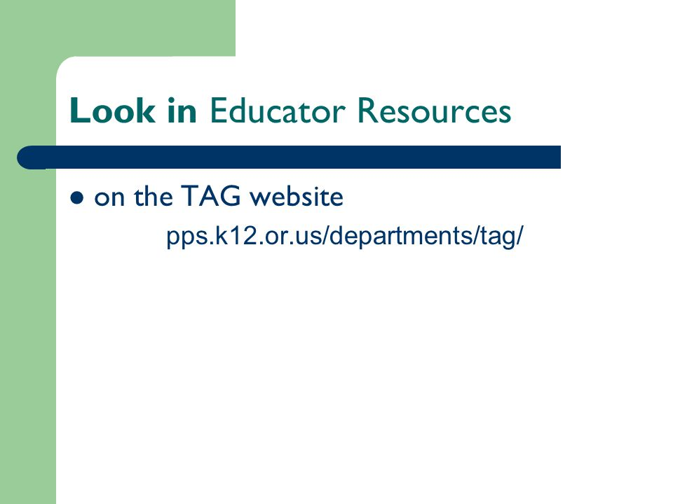 Look in Educator Resources on the TAG website pps.k12.or.us/departments/tag/