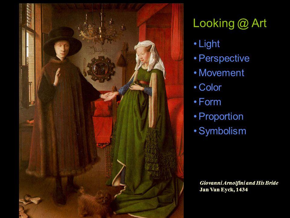 Light Perspective Movement Color Form Proportion Symbolism Looking @ Art Giovanni Arnolfini and His Bride Jan Van Eyck, 1434