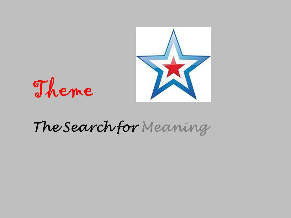 Theme The Search for Meaning