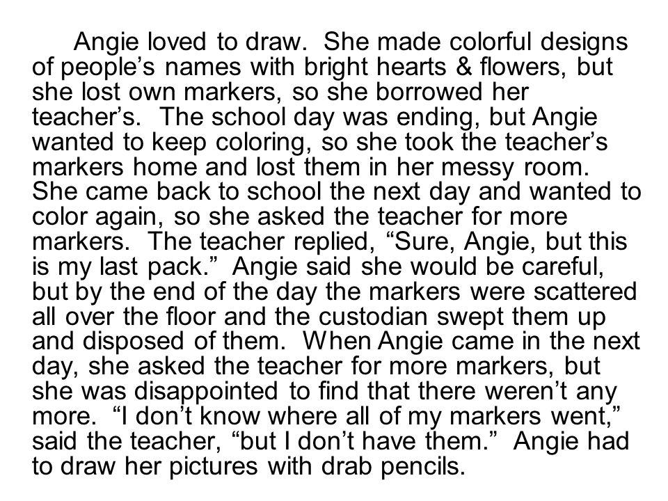 Angie loved to draw.