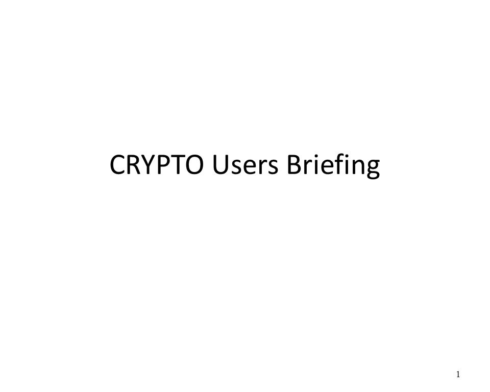 CRYPTO Users Briefing 1