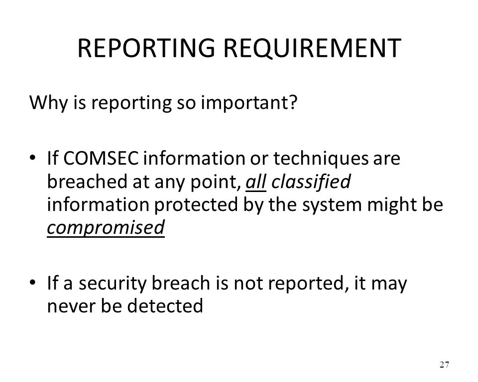 REPORTING REQUIREMENT Why is reporting so important.