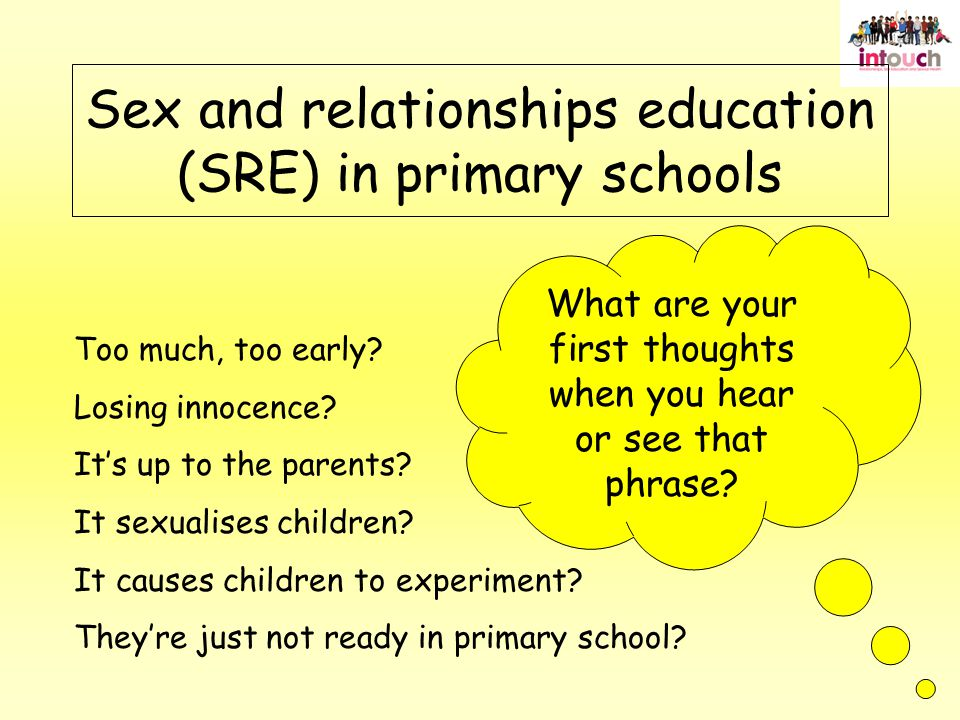 Sex and relationships education (SRE) in primary schools Too much, too early.