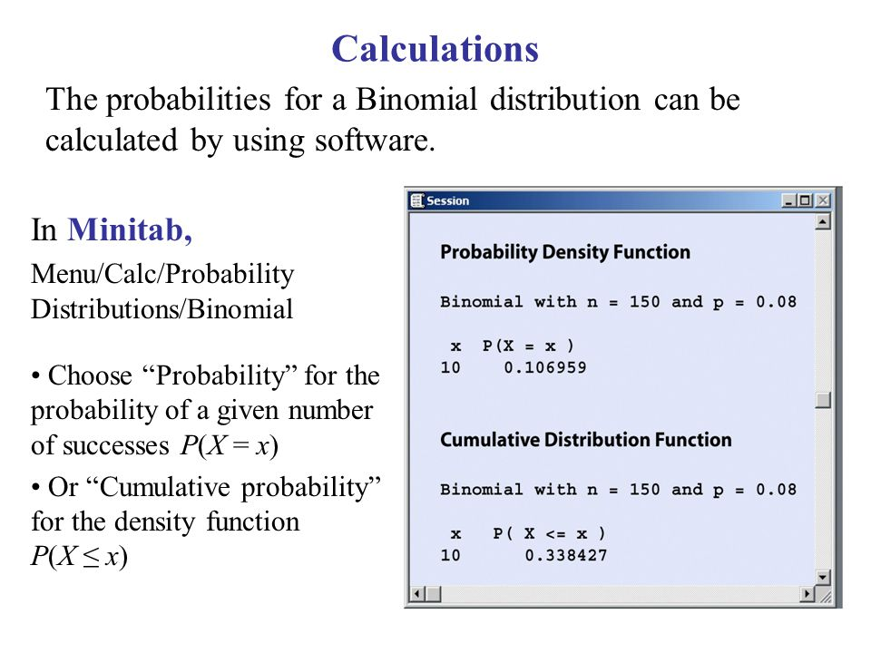 Binomial mean and standard deviation The center and spread of the binomial distribution for a count X are defined by the mean  and standard deviation  : Effect of changing p when n is fixed.