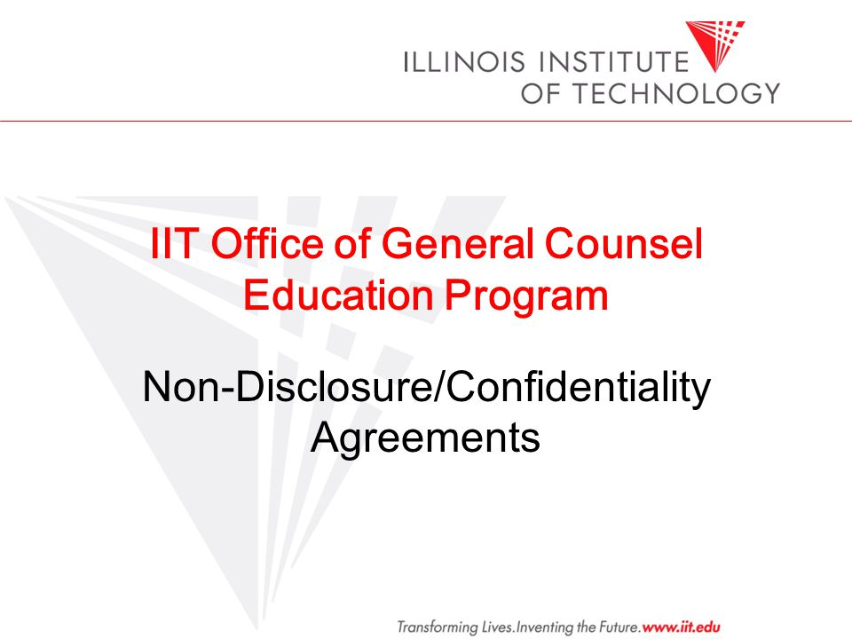IIT Office of General Counsel Education Program Non-Disclosure/Confidentiality Agreements