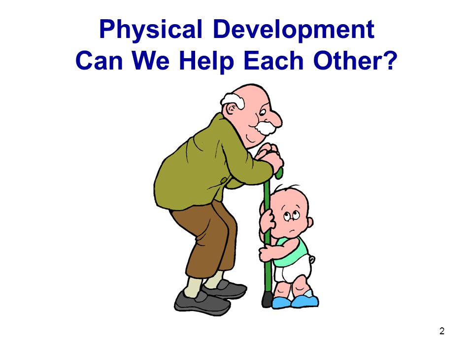 2 Physical Development Can We Help Each Other?