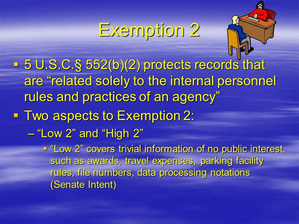 "Exemption 2  5 U.S.C.§ 552(b)(2) protects records that are ""related solely to the internal personnel rules and practices of an agency""  Two aspects"