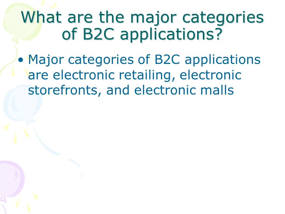 What are the major categories of B2C applications.