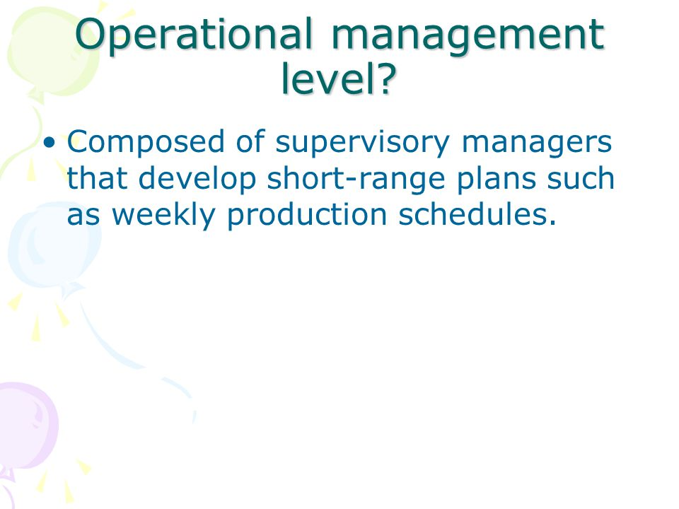 Operational management level.