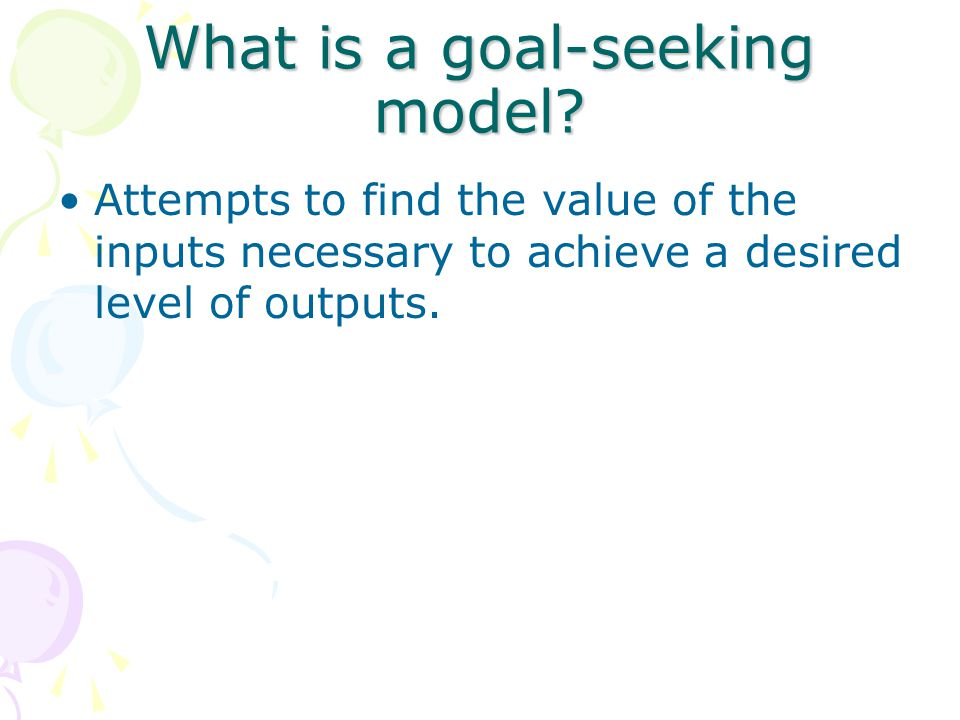 What is a goal-seeking model.