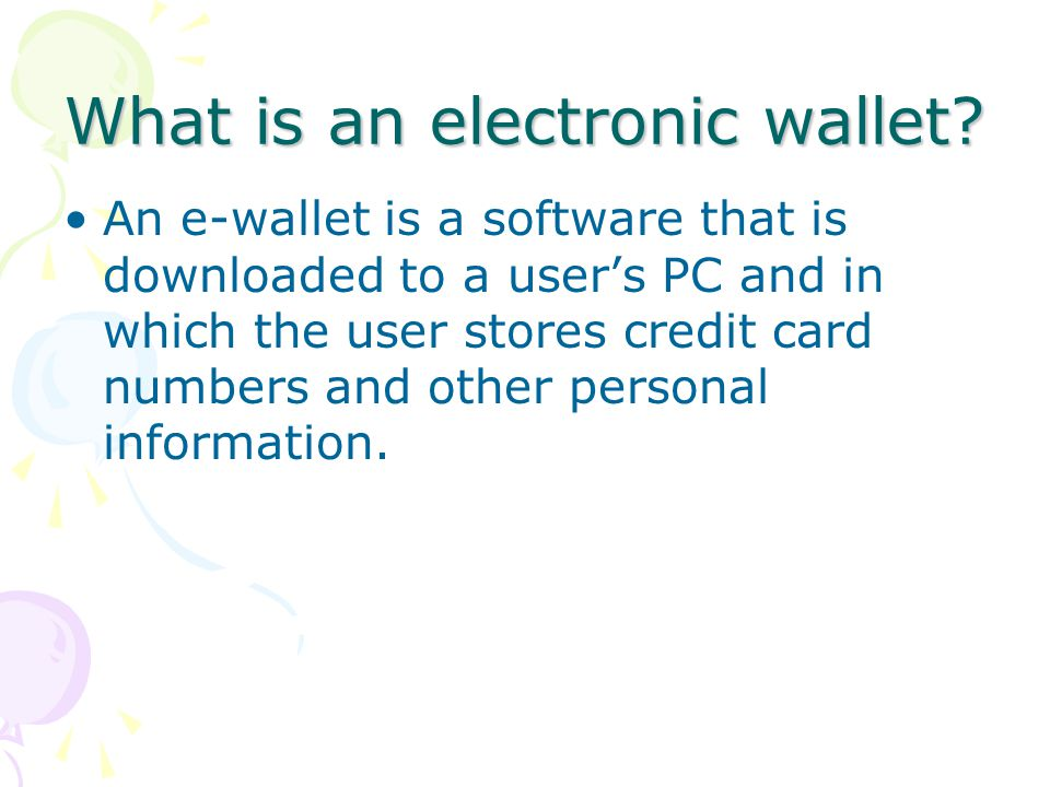 What is an electronic wallet.