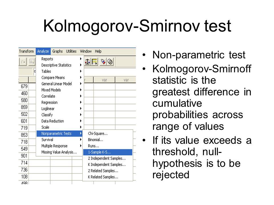 Kolmogorov-Smirnov test Kolmogorov test is not significant, i.e.