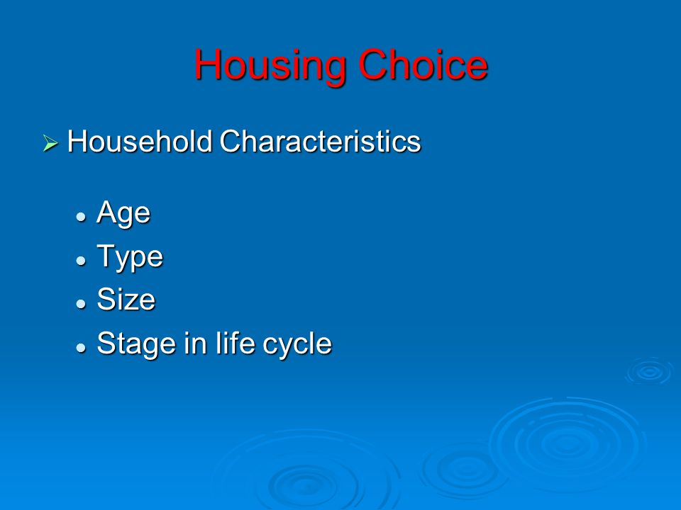 Housing Choice  Household Characteristics Age Age Type Type Size Size Stage in life cycle Stage in life cycle