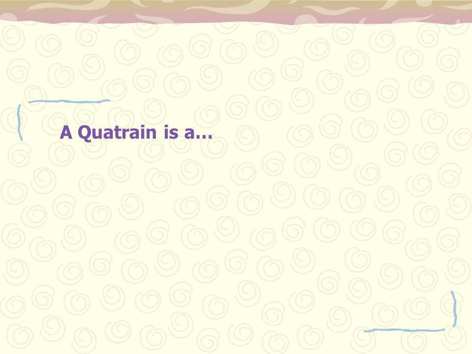 A Quatrain is a…