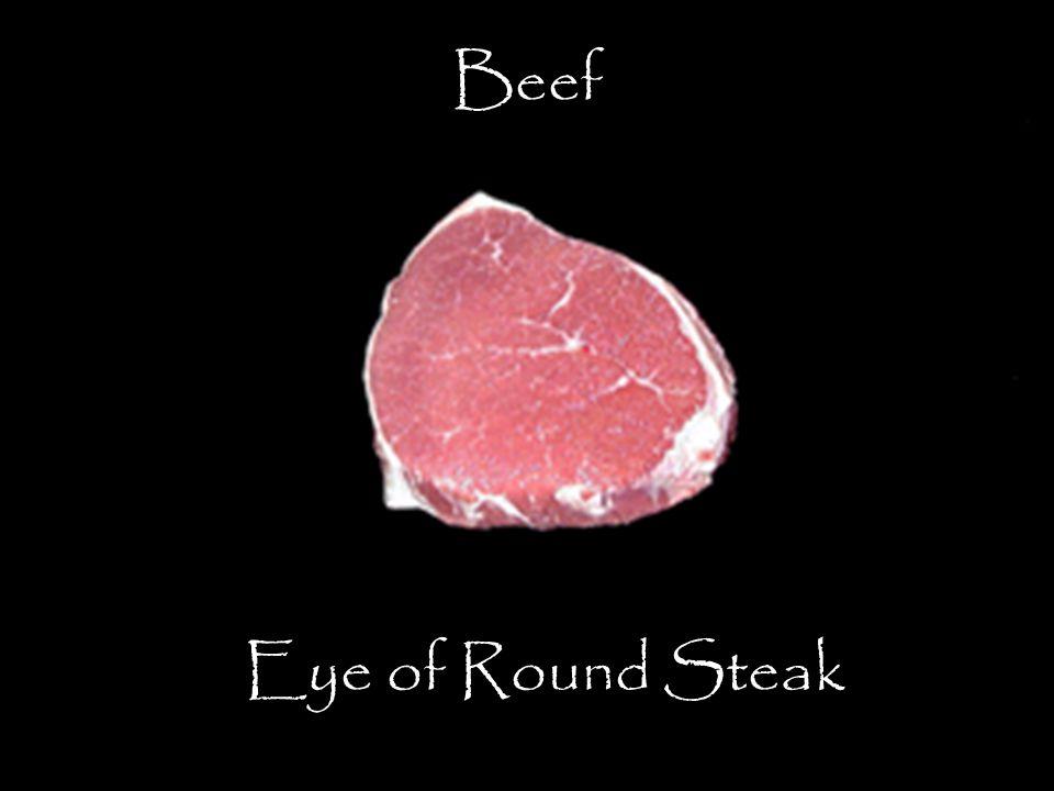 Beef Eye of Round Steak The Beef Eye of Round Steak is a small round boneless steak.