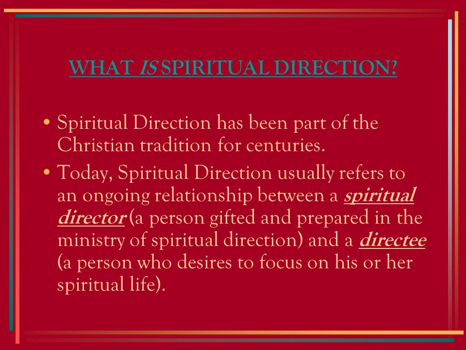 Why Would Someone Desire Spiritual Direction.