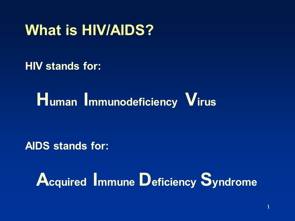 1 What is HIV/AIDS.