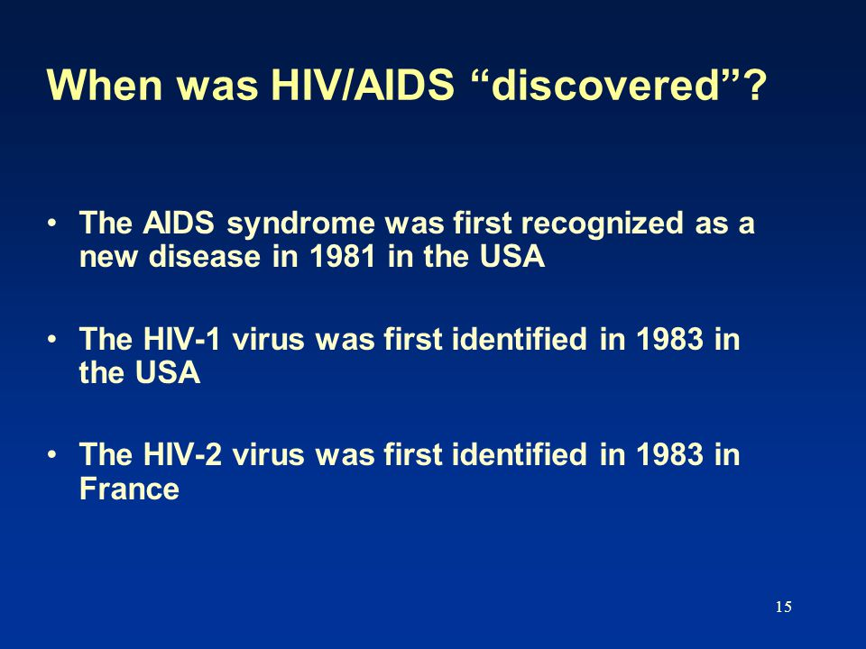 15 When was HIV/AIDS discovered .