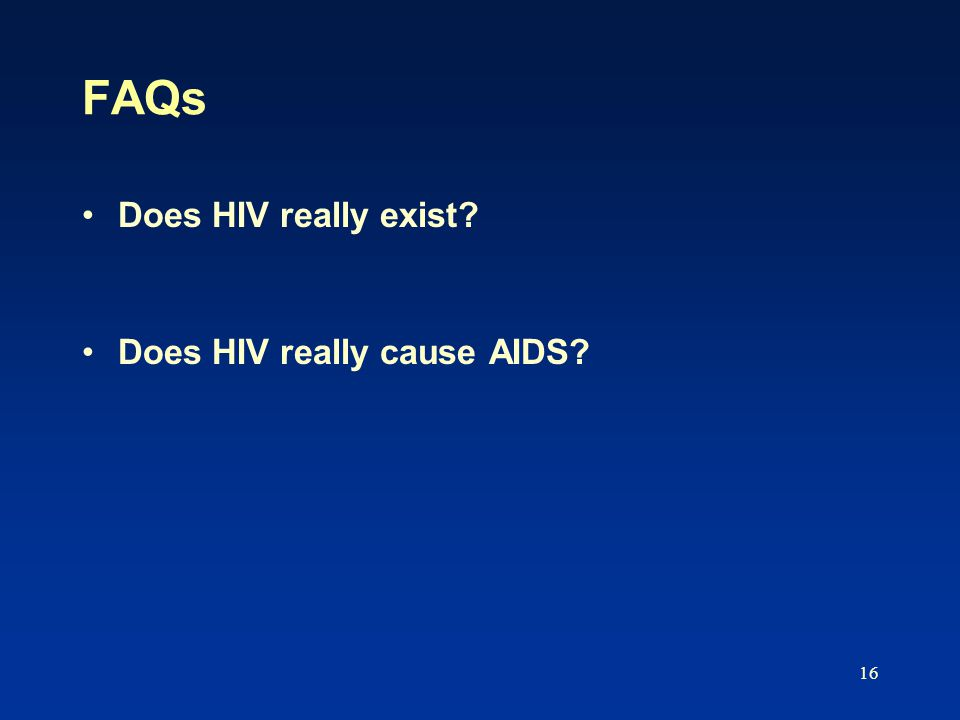 16 FAQs Does HIV really exist Does HIV really cause AIDS