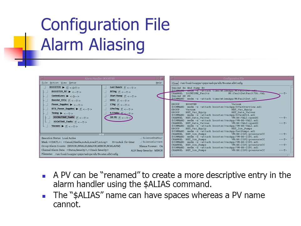 Configuration File Alarm Aliasing A PV can be renamed to create a more descriptive entry in the alarm handler using the $ALIAS command.
