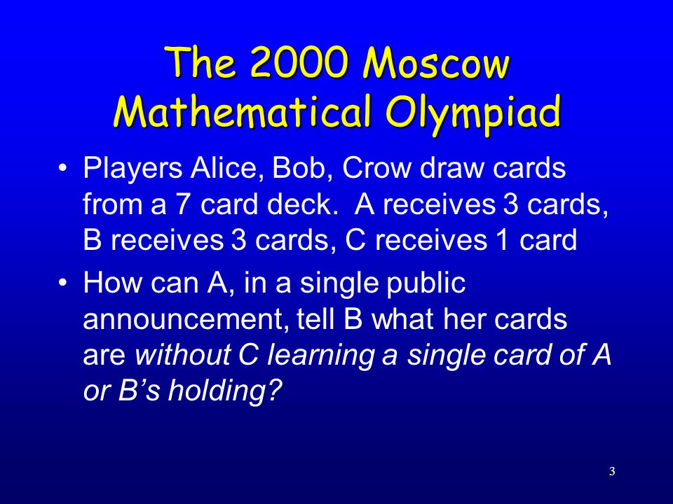 3 The 2000 Moscow Mathematical Olympiad Players Alice, Bob, Crow draw cards from a 7 card deck.