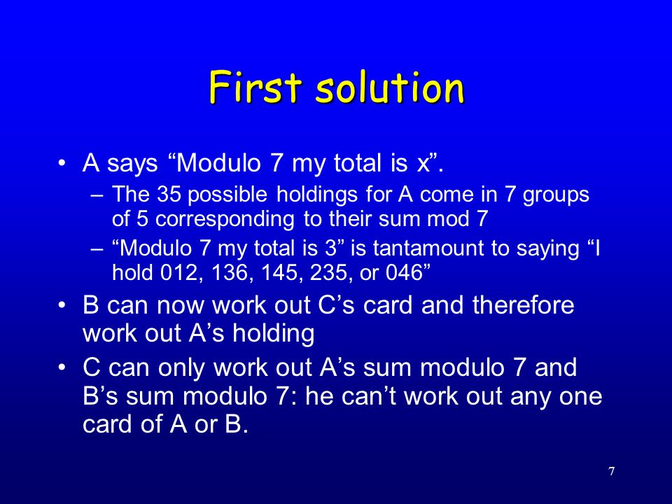 7 First solution A says Modulo 7 my total is x .