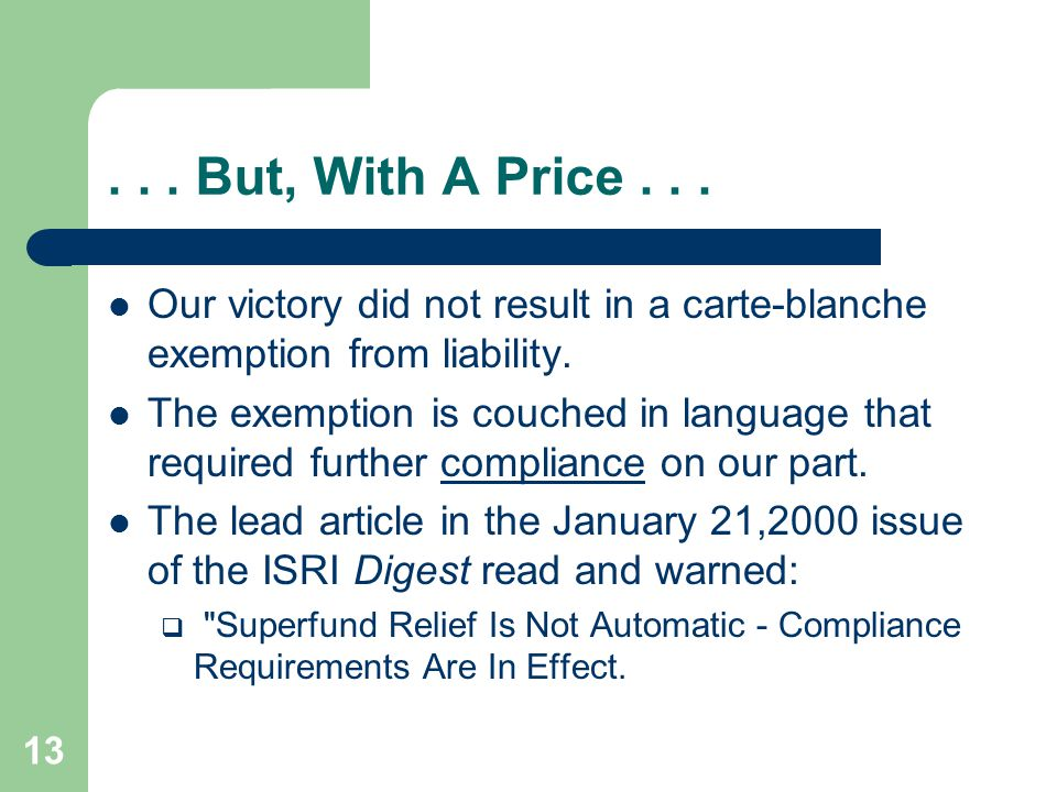 13... But, With A Price... Our victory did not result in a carte-blanche exemption from liability.