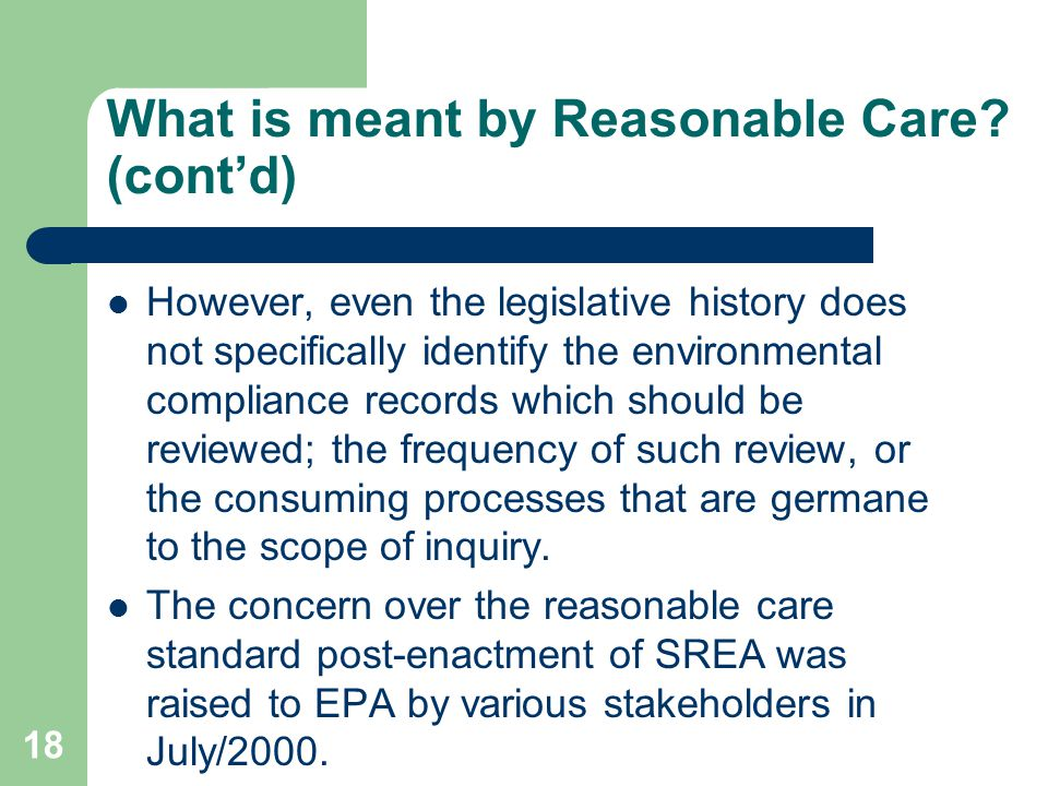 18 What is meant by Reasonable Care.