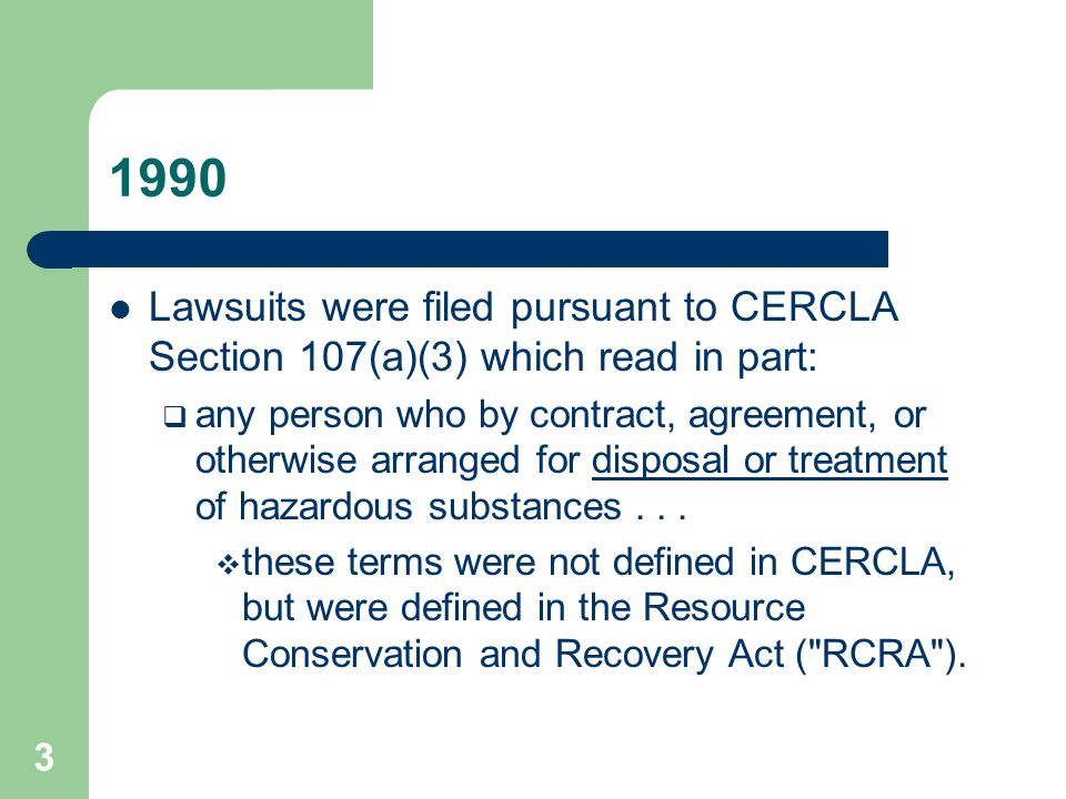 4 RCRA RCRA defined disposal and treatment in the context of waste.